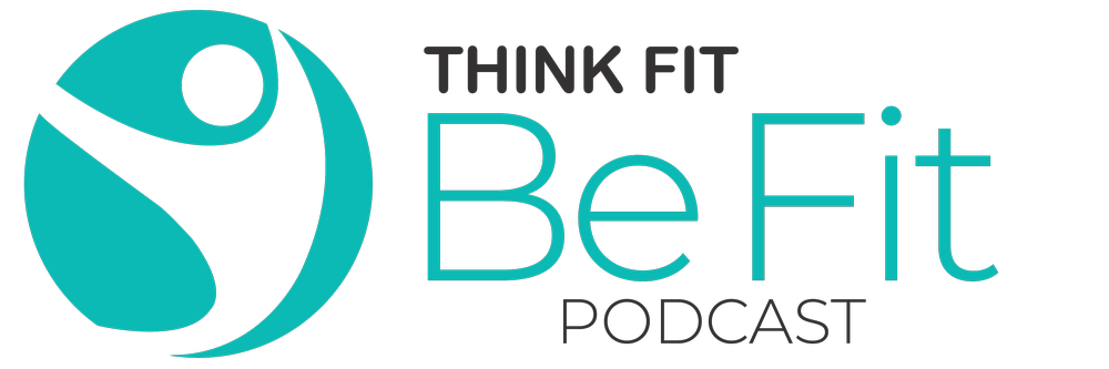 Think Fit. Be Fit. | Podcast